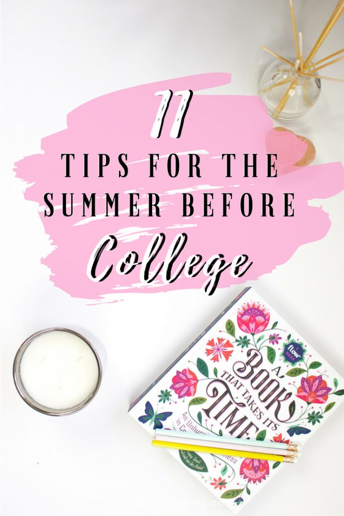 11 Tips for the Summer Before College | Hey Its Camille Grey #college #summer #dorm #freshman #student