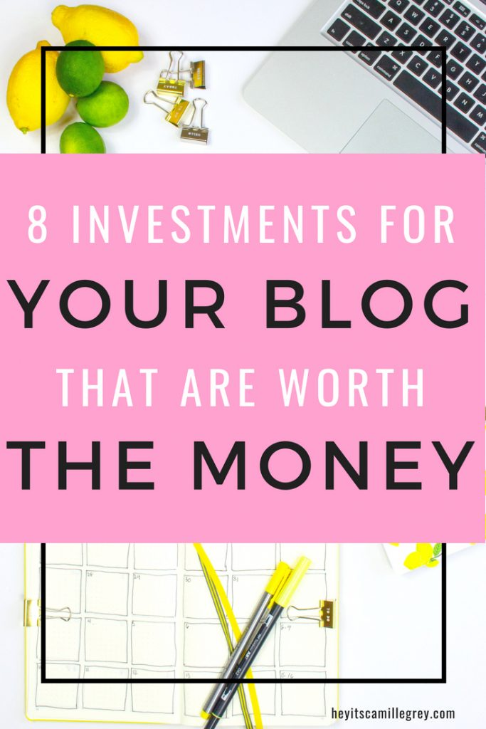 8 Investments for Your Blog that Are Worth the Money - Hey It's Camille Grey