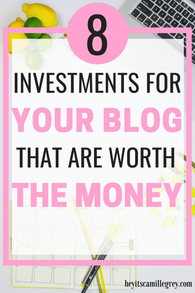 8 Investments for Your Blog That Are Worth the Money   Hey Its Camille Grey #blog #investments #blogging