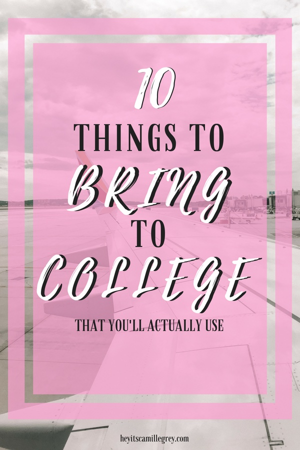 10 Things to Bring to College That You'll Actually Use | Hey Its Camille Grey #college #student #bringtocollege #dorm