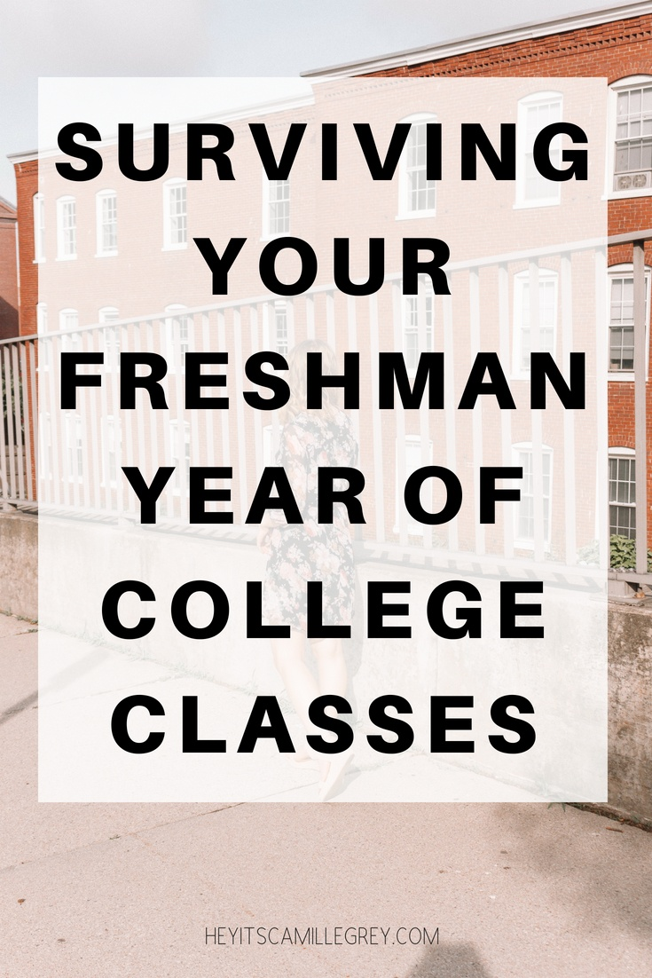 Surviving Your Freshman Year of College Classes | Hey Its Camille Grey #freshman #college #classes #student