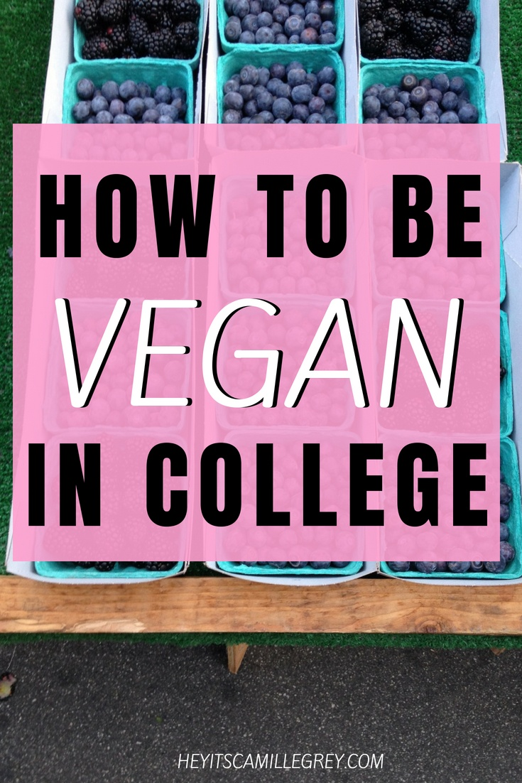 How to Be Vegan in College | Hey Its Camille Grey #vegan #college