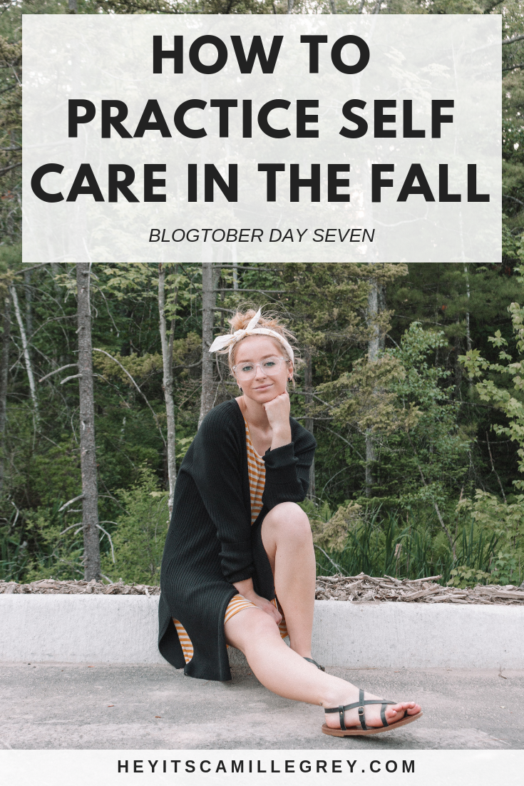 How to Practice Self Care in the Fall | Hey Its Camille Grey #selfcare #fall #practiceselfcare