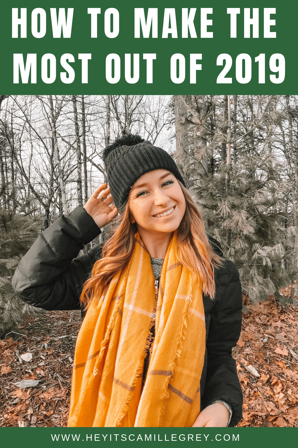 How to Make the Most out of 2019 | Hey Its Camille Grey #2019 #newyear