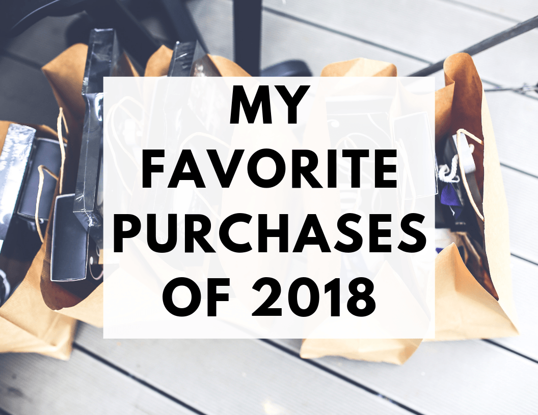 My Favorite Purchases of 2018 | Hey Its Camille Grey #2019 #favorites