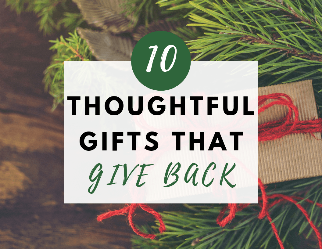 10 Thoughtful Gifts that Give Back | Hey Its Camille Grey #christmas #giftgiving