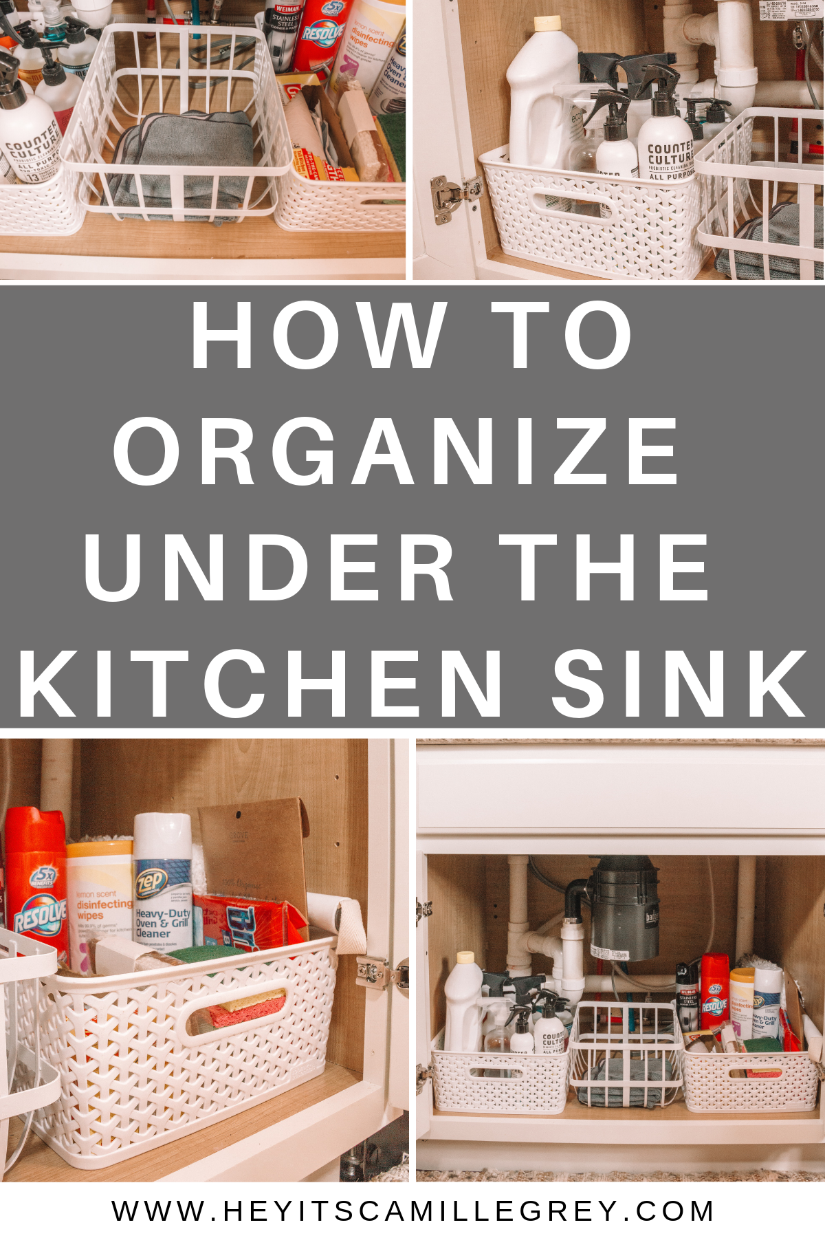 How to Organize Under the Kitchen Sink | Hey Its Camille Grey #organize #kitchensink #kitchen #organization