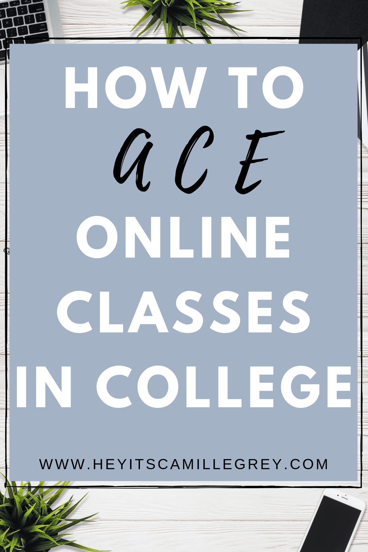 How to Ace Online Classes in College. Learn how to Pass those college classes! | Hey Its Camille Grey #college #student #collegelife