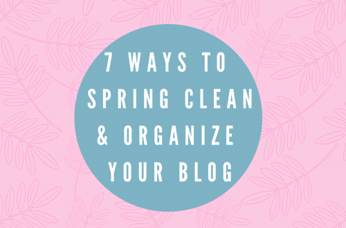 7 Ways to Spring Clean and Organize Your Blog. Learn how to get your blog prepared for the new spring season! | Hey Its Camille Grey #blog #springclean #blogging #howto