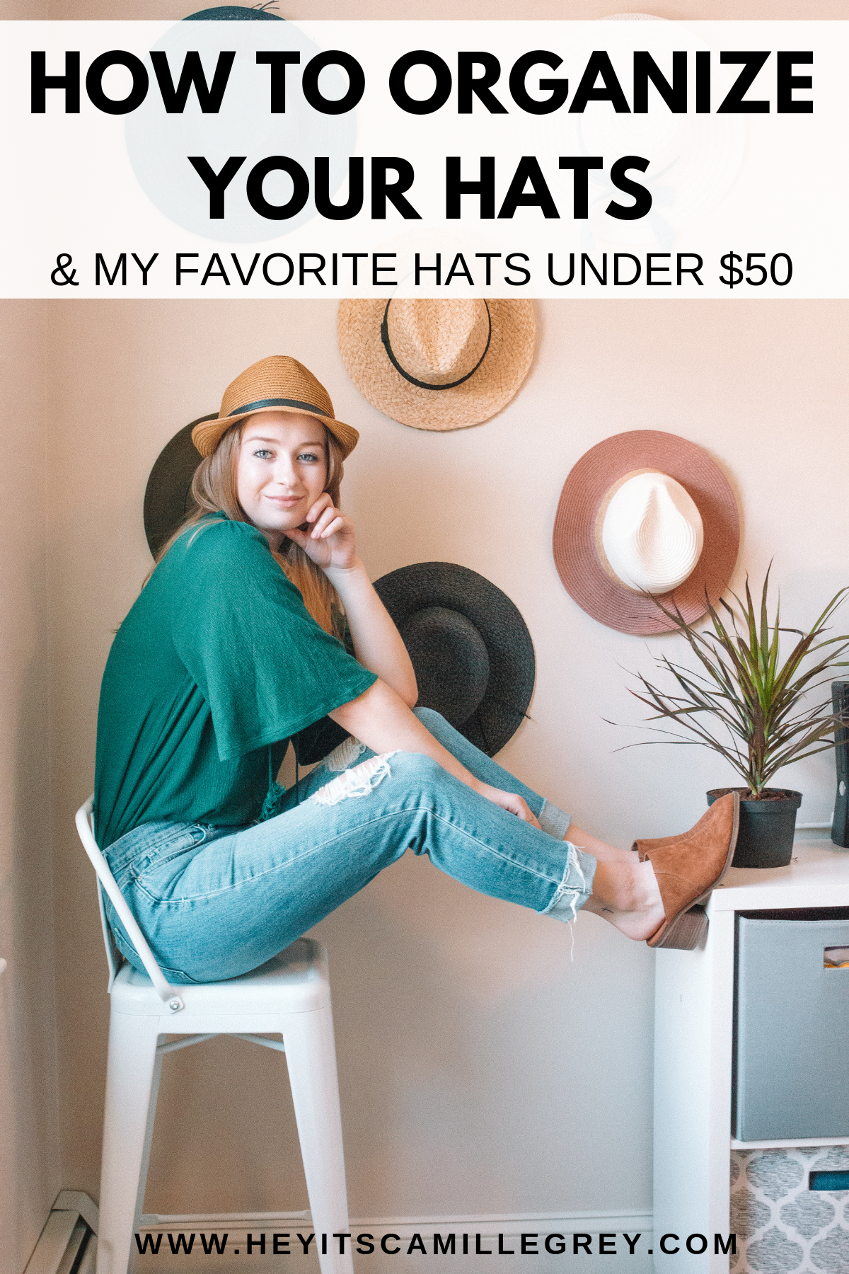 How to Organize Your Hats + My Favorite Hats under $50