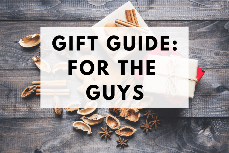 Gift Guide for the Guys in Your Life | Hey Its Camille Grey #giftguide