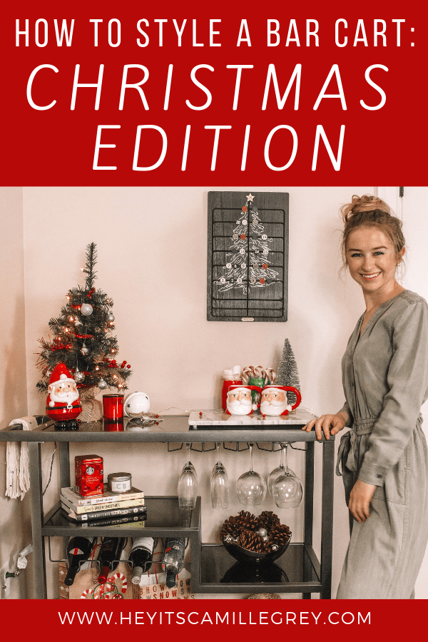 How to Style a Bar Cart: Christmas Edition | Hey Its Camille Grey #barcart #howtostyle #home #christmas