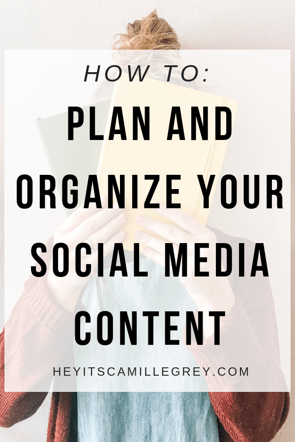 How to Plan and Organize Your Social Media Content | Hey Its Camille Grey #socialmedia #socialmediacontent #content